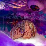 Have Mental Breakdowns (Explicit)