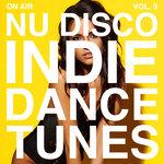 On Air - Nu Disco Indie Dance Tunes Vol 3