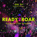 Ready 2 Roar Vol 1 (Big Room Floor Monsters)