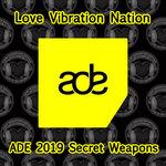 Love Vibration Nation: ADE 2019 Secret Weapons