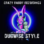 Crazy Rabbit Recordings Dubwise Style