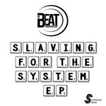 Slaving For The System EP