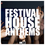 Festival House Anthems Vol 4