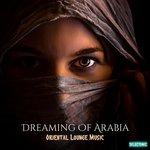 Dreaming Of Arabia/Oriental Lounge Music