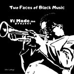 Two Faces Of Black Music