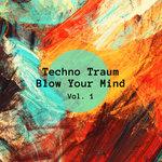 Techno Traum Blow Your Mind Vol 1