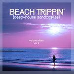 Beach Trippin' (Deep-House Sandcastles) Vol 2