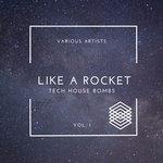 Like A Rocket (Tech House Bombs) Vol 1