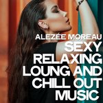 Sexy Relaxing Loung & Chill Out Music
