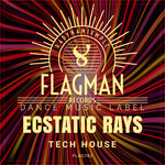 Ecstatic Rays Tech House
