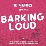 10 Years Barking Loud Vol 2