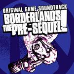 Borderlands/The Pre-Sequel (Original Soundtrack)