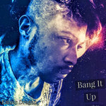 Bang It Up