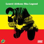 Laurel Aitken: Ska Legend