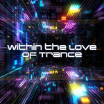 Within The Love Of Trance