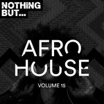 Nothing But... Afro House Vol 15