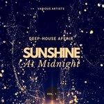Sunshine At Midnight (Deep-House Affair) Vol 1