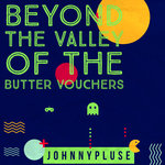 Beyond The Valley Of The Butter Vouchers (Juno Dubplate Version)