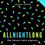 All Night Long (The House Train Express) Vol 2