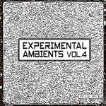 Experimental Ambients Vol 4