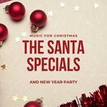 The Santa Specials - Music For Christmas & New Year Party