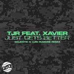 Just Gets Better (Majestic & Luis Rumor Remix)