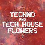 Techno And Tech House Flowers 9