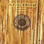 """""""Afro Deep Escapes,Vol.1"""""""