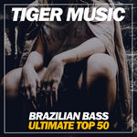 Brazilian Bass Ultimate Top 50