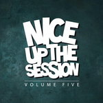 NICE UP! The Session Vol 5