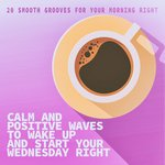 Calm And Positive Waves To Wake Up And Start Your Wednesday Right