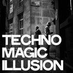 Techno Magic Illusion (Techno Selection For DJ)