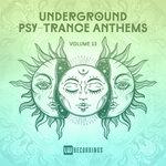 Underground Psy-Trance Anthems Vol 13