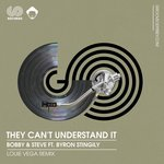 They Can't Understand It (feat Byron Stingily) (Louie Vega Remixes)