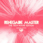 Renegade Master (The Tech House Edition) Vol 3