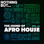 Nothing But... The Sound Of Afro House Vol 01