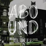 Abound Of Deep Pt 1