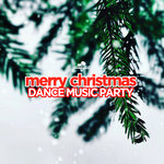 Merry Christmas/Dance Music Party