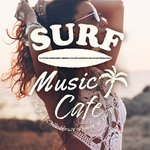 Surf Music Cafe - The Best Chill House Groove At The Beach