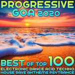 Progressive Goa 2020 Best Of Top 100 Electronic Dance Acid Techno House Rave Anthems Psy Trance