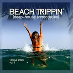 Beach Trippin' (Deep-House Sandcastles) Vol 3
