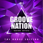 Groove Nation (The House Edition) Vol 3