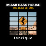 Miami Bass House (The Best Of 2019)