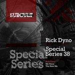 Sub Cult Special Series Ep 38 - Rick Dyno