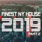 Finest NY House 2019 Part 2