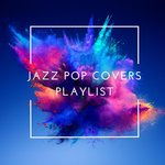 Jazz Pop Covers Playlist