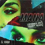 Mana (Remixes) (Explicit)