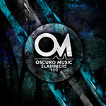 Oscuro Music Fresh Slammers Vol 5 (100th Release Special)