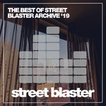 The Best Of Street Blaster Archive '19