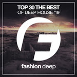Top 30 The Best Of Deep House '19